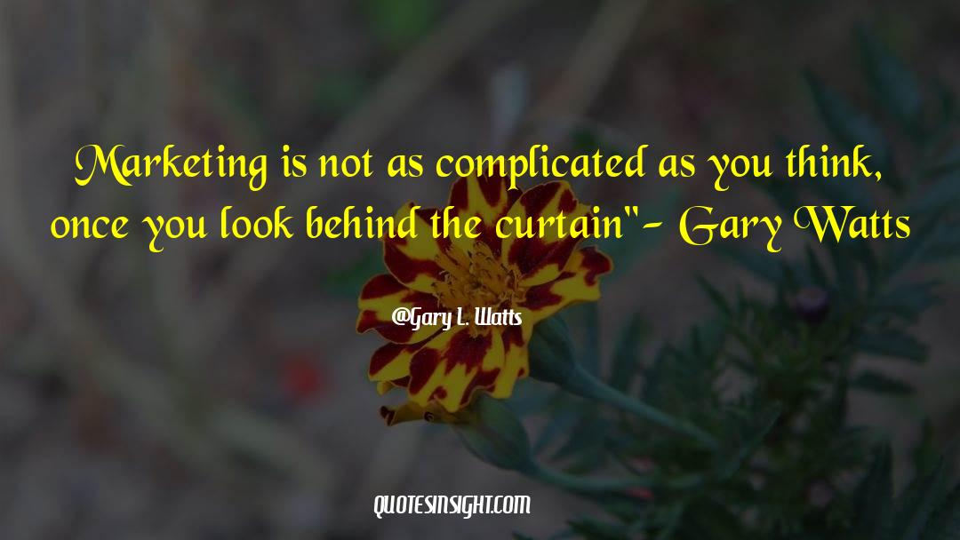 Gary L. Watts Quotes #1335306