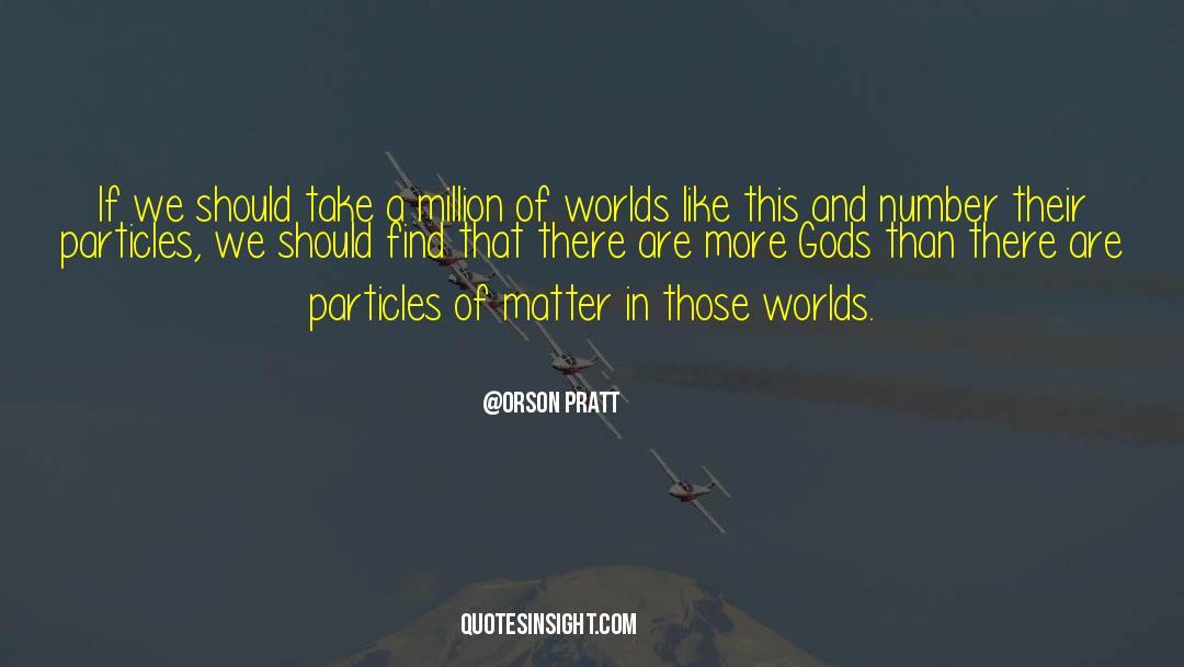 Orson Pratt Quotes #1342976