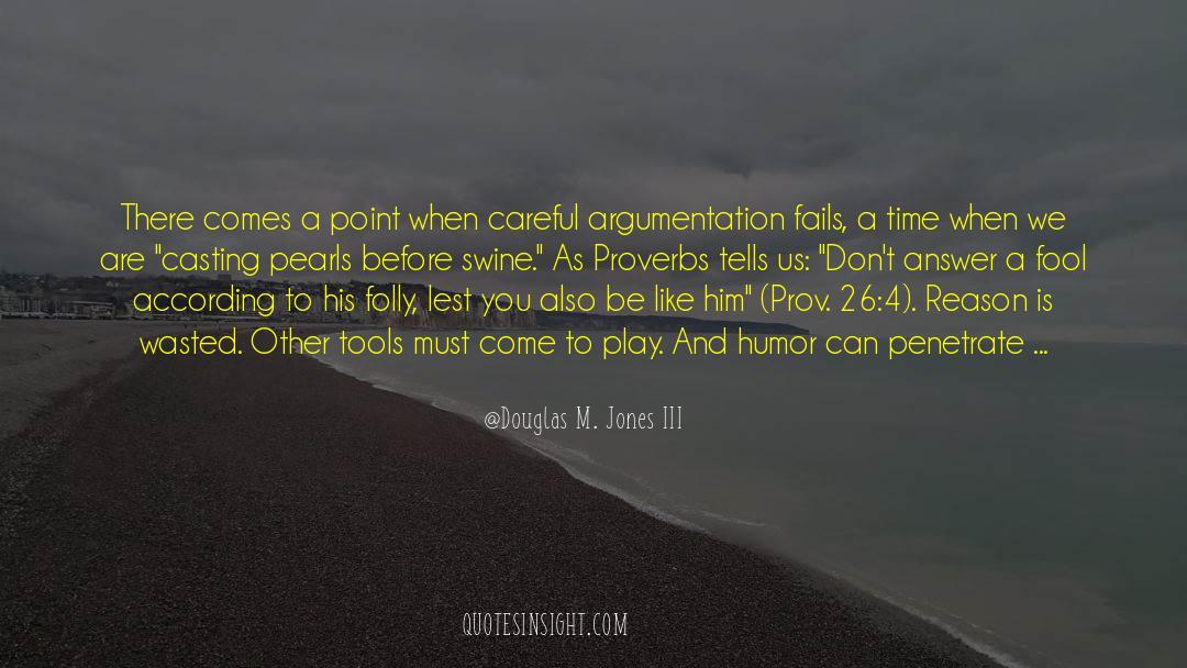 4 quotes by Douglas M. Jones III
