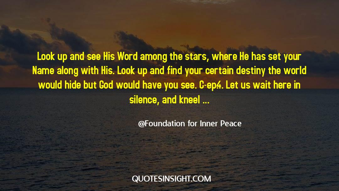 4 quotes by Foundation For Inner Peace