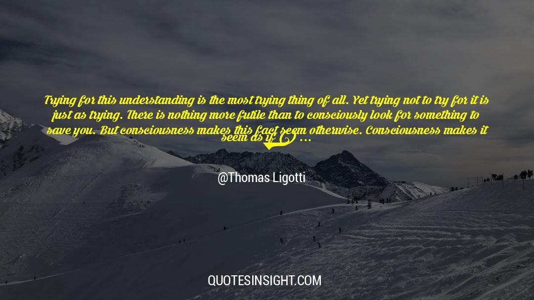 4 quotes by Thomas Ligotti