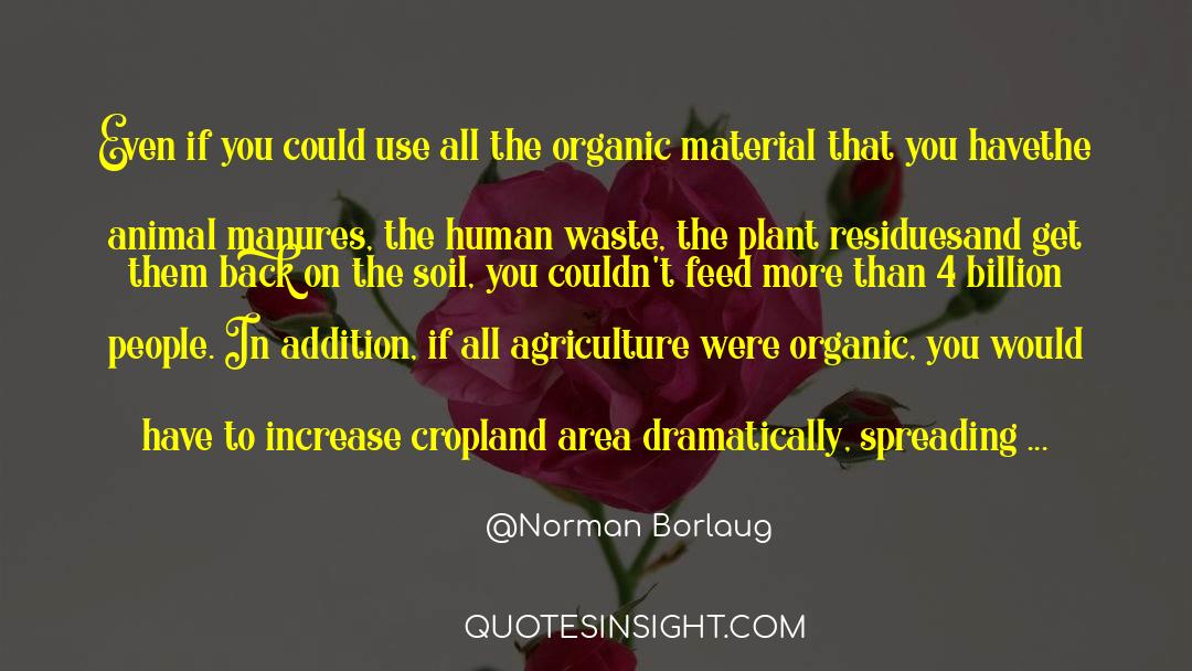 4 quotes by Norman Borlaug