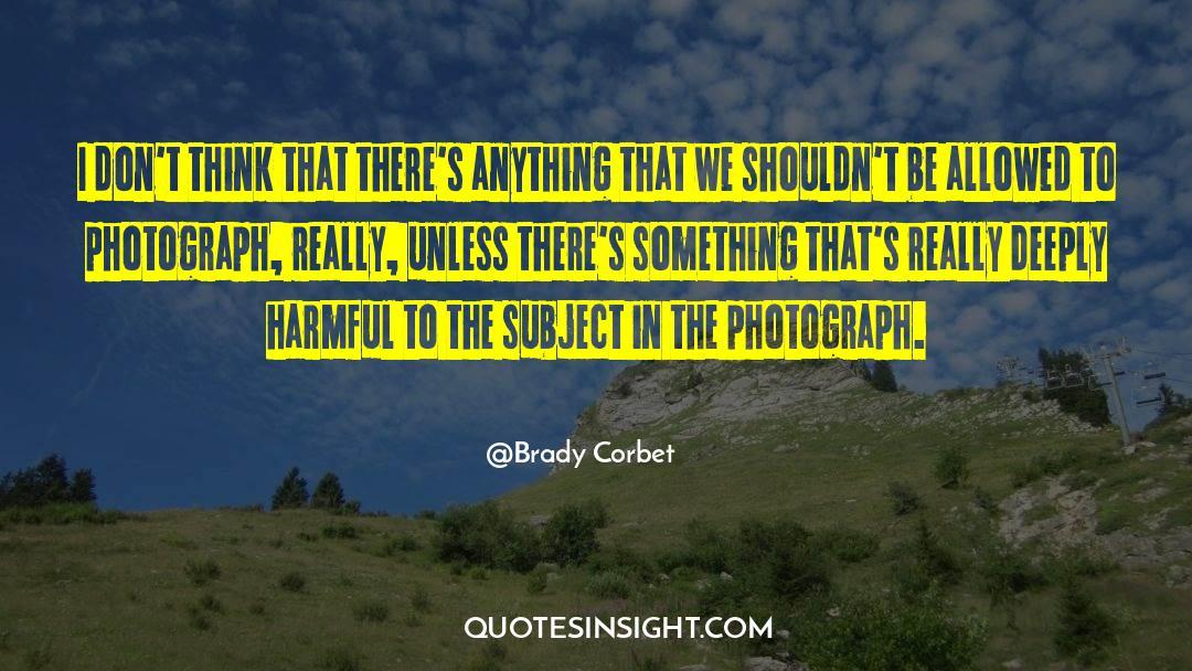 Brady quotes by Brady Corbet