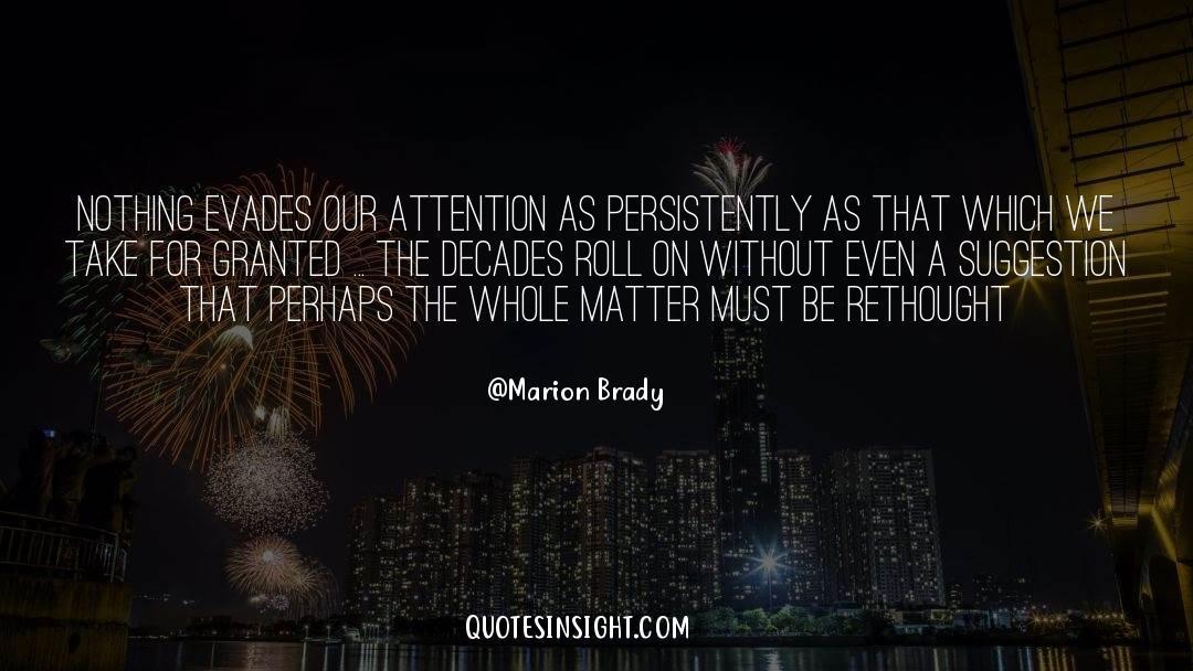 Brady quotes by Marion Brady