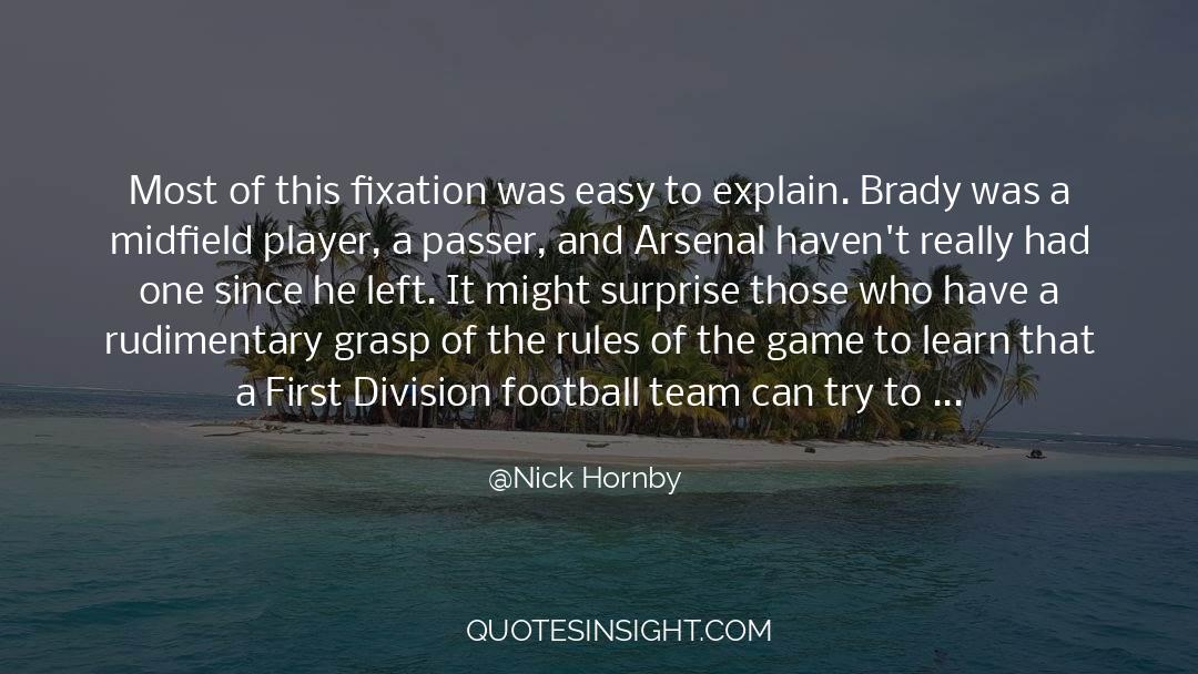 Brady quotes by Nick Hornby