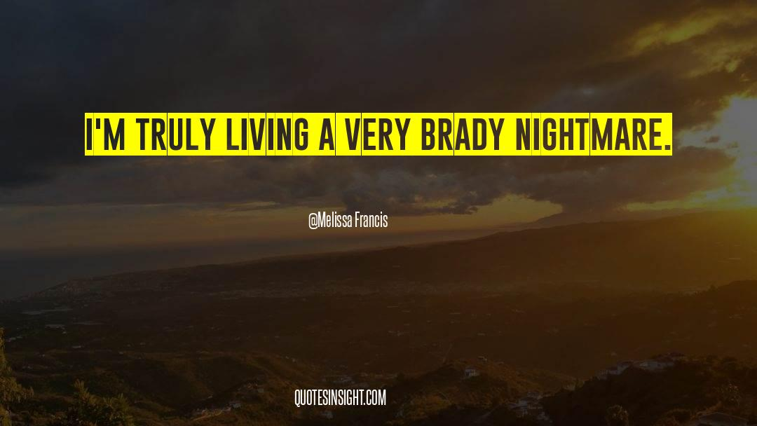 Brady quotes by Melissa Francis