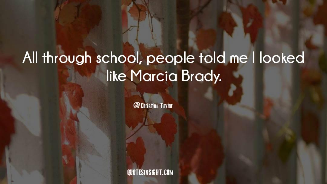 Brady quotes by Christine Taylor