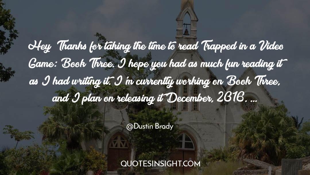 Brady quotes by Dustin Brady
