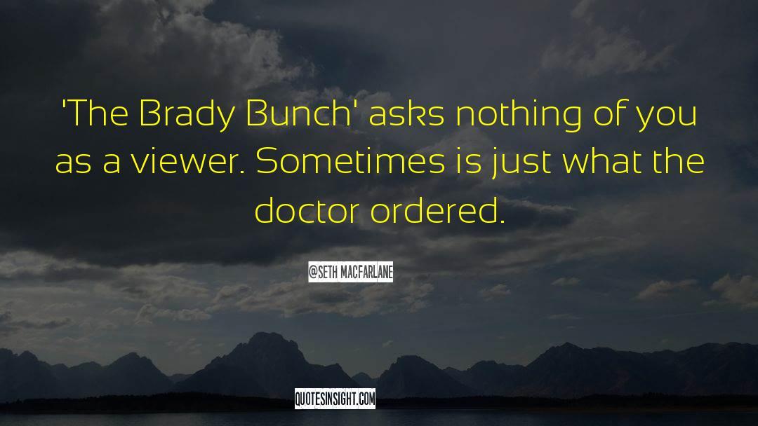 Brady quotes by Seth MacFarlane