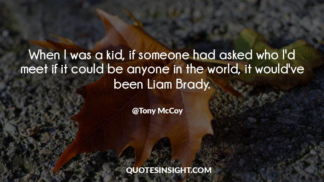 Brady quotes by Tony McCoy