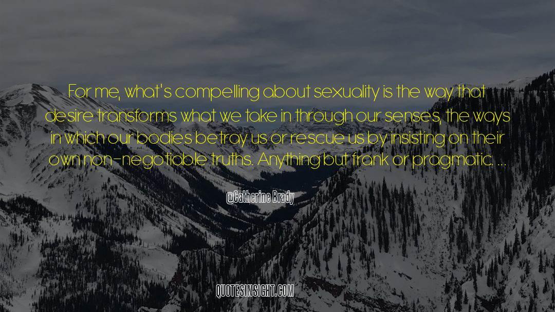 Brady quotes by Catherine Brady