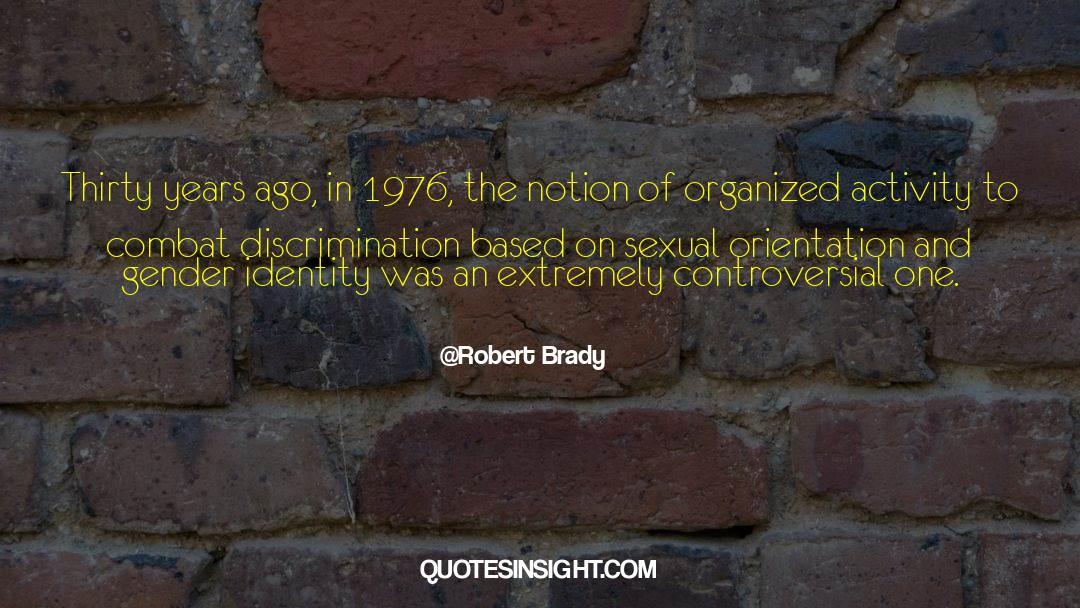 Brady quotes by Robert Brady