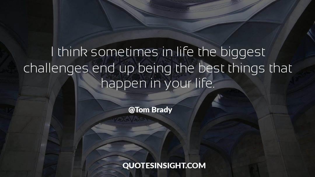 Brady quotes by Tom Brady