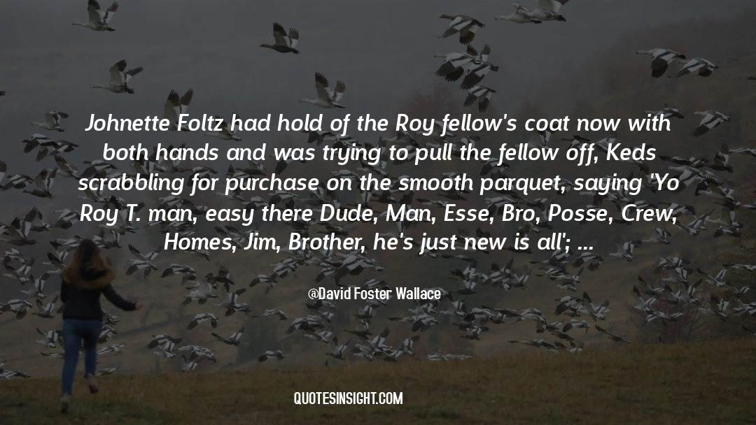 Coat quotes by David Foster Wallace