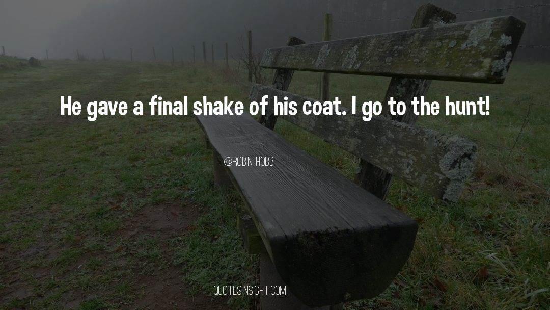 Coat quotes by Robin Hobb