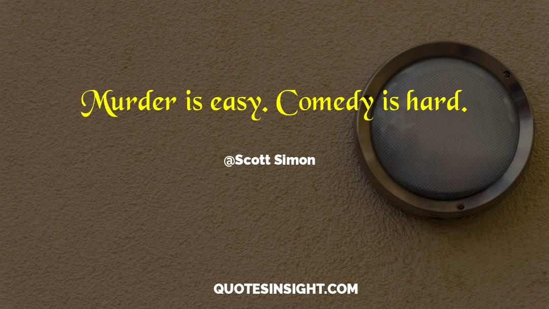 Comedy Satire quotes by Scott Simon