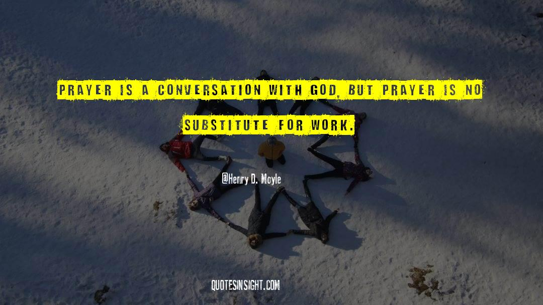 Conversations With God quotes by Henry D. Moyle
