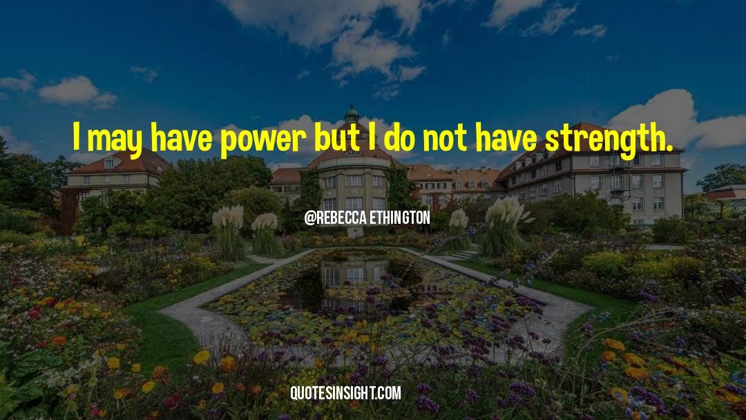 Corrupt Power quotes by Rebecca Ethington