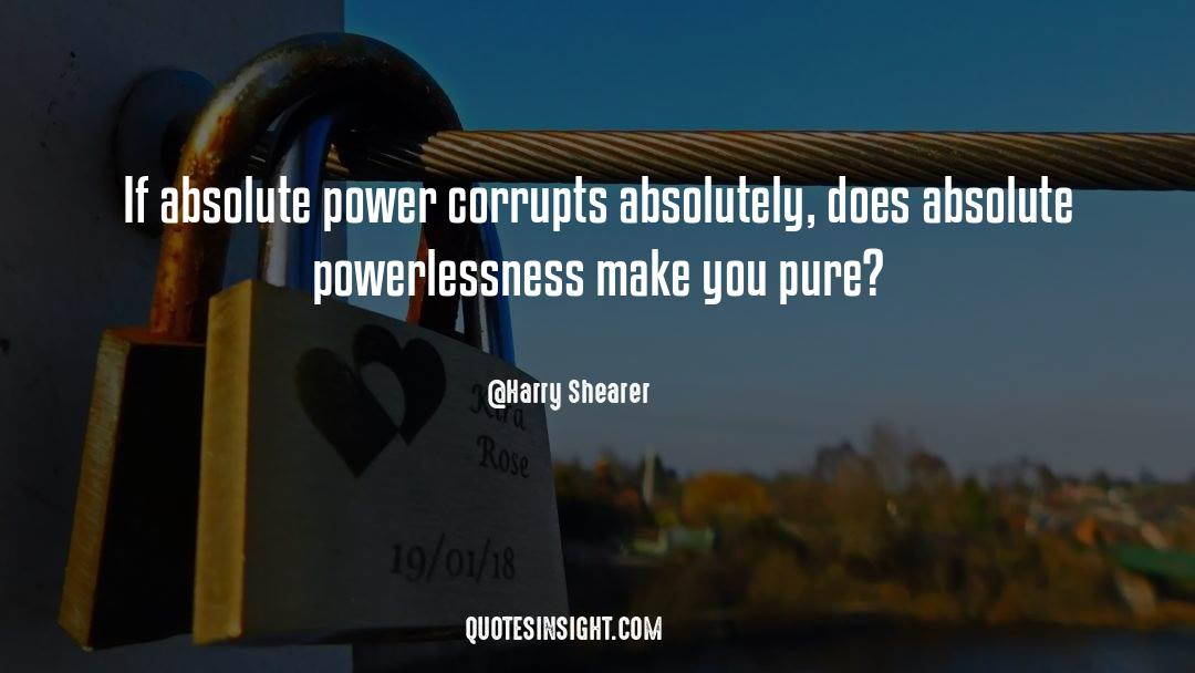 Corrupt Power quotes by Harry Shearer