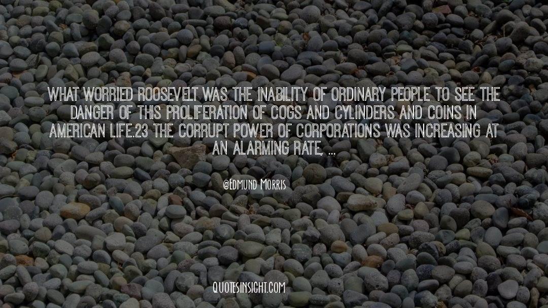 Corrupt Power quotes by Edmund Morris