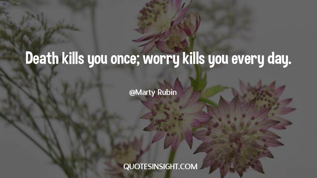 Death Killing quotes by Marty Rubin