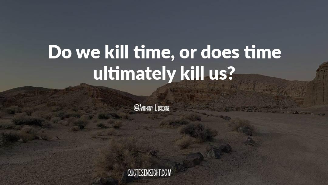 Death Killing quotes by Anthony Liccione