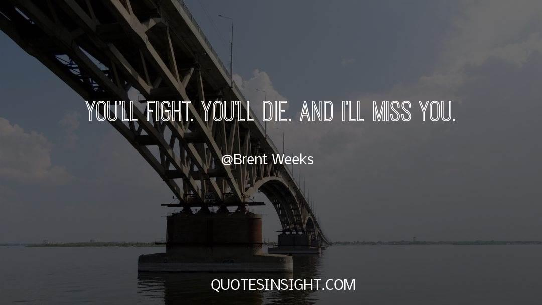 Death Killing quotes by Brent Weeks