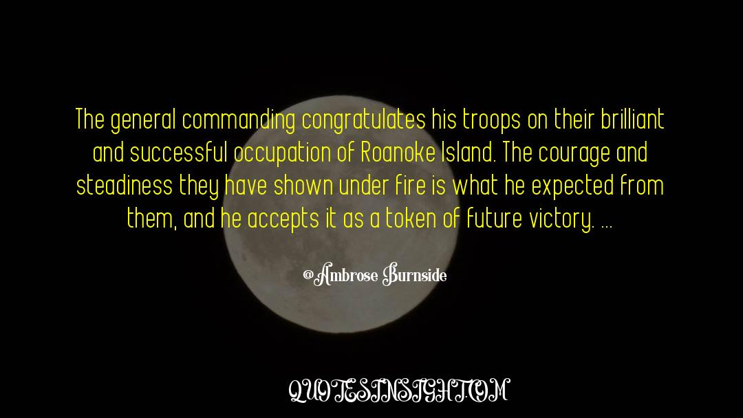 Deserted Island quotes by Ambrose Burnside