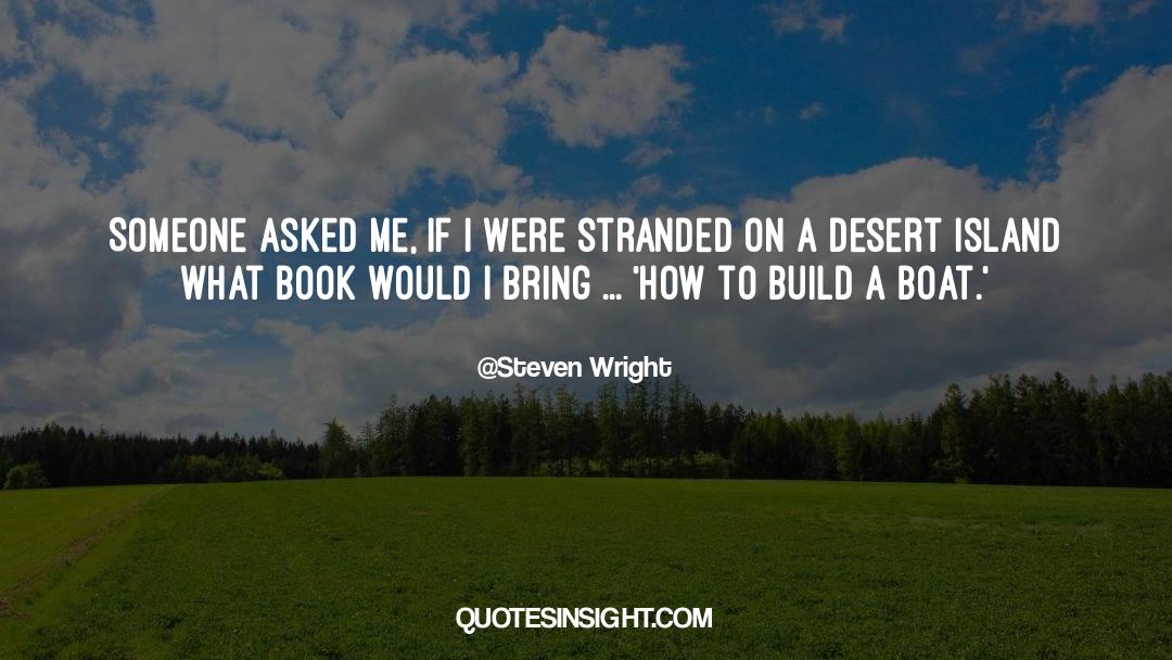 Deserted Island quotes by Steven Wright