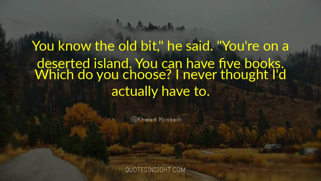 Deserted Island quotes by Khaled Hosseini