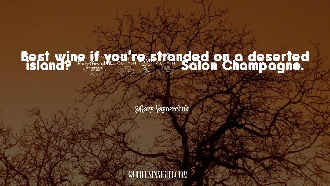 Deserted Island quotes by Gary Vaynerchuk