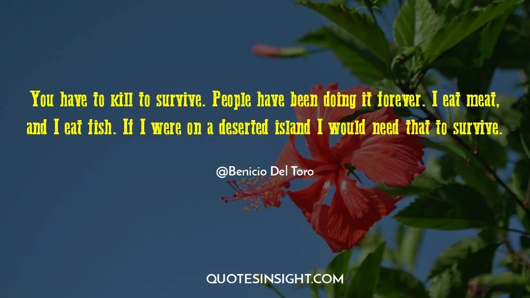 Deserted Island quotes by Benicio Del Toro