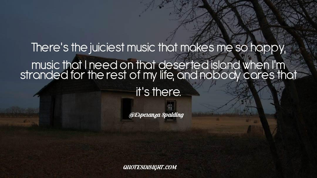Deserted Island quotes by Esperanza Spalding