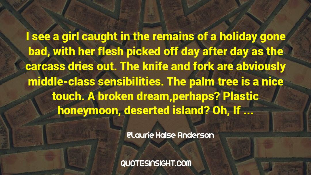 Deserted Island quotes by Laurie Halse Anderson