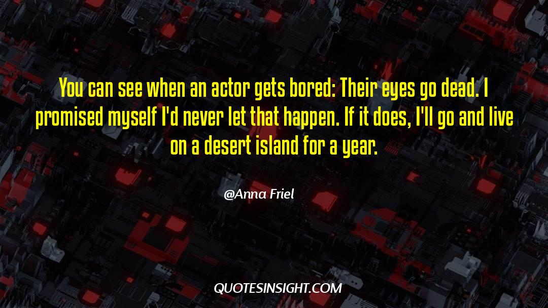 Deserted Island quotes by Anna Friel