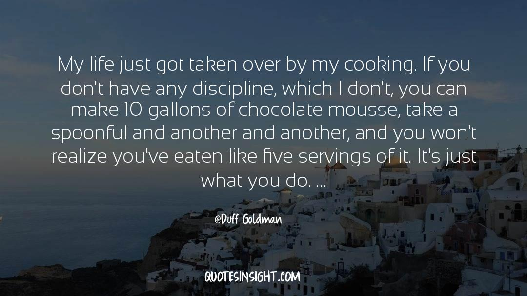 Discipline And Punish quotes by Duff Goldman