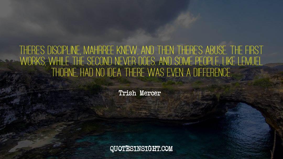 Discipline And Punish quotes by Trish Mercer