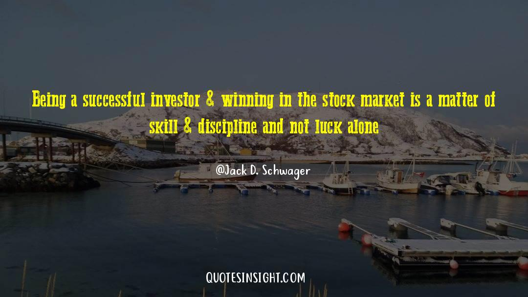 Discipline And Punish quotes by Jack D. Schwager