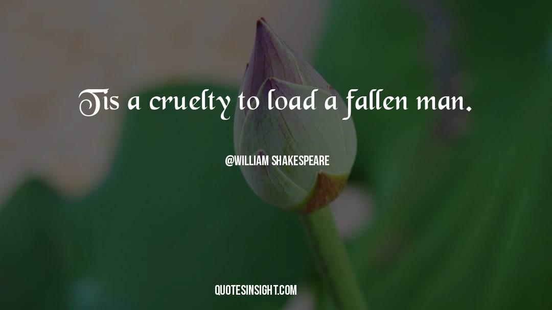 Fallen Man quotes by William Shakespeare
