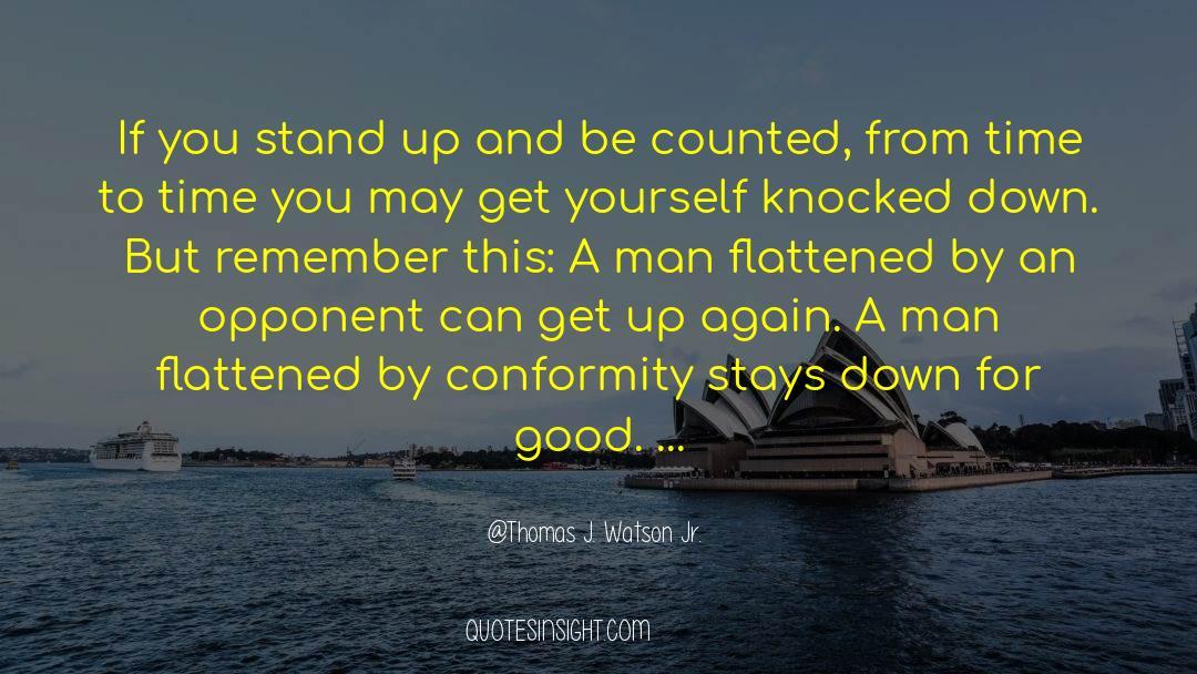 Flattened quotes by Thomas J. Watson Jr.