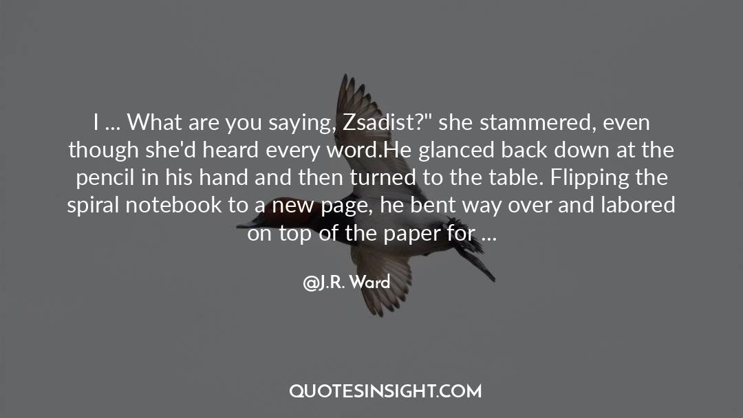 Flattened quotes by J.R. Ward
