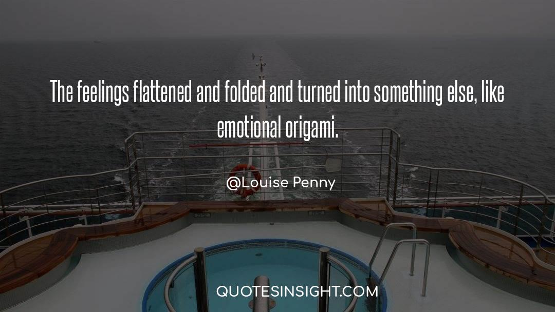 Flattened quotes by Louise Penny