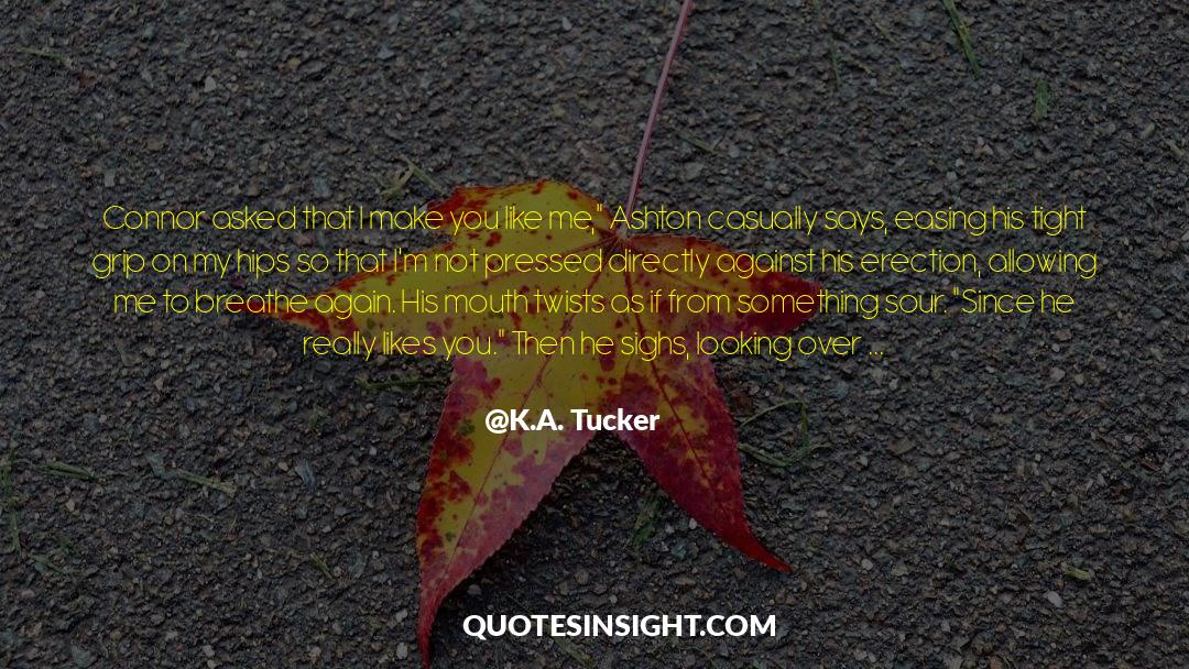 Flattened quotes by K.A. Tucker