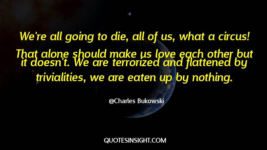 Flattened quotes by Charles Bukowski