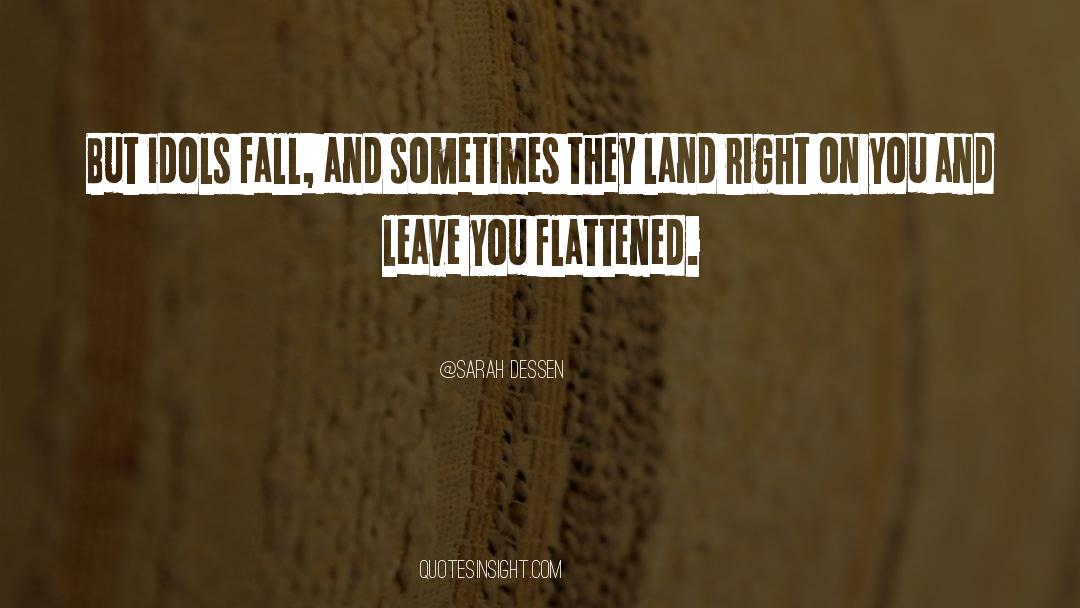 Flattened quotes by Sarah Dessen