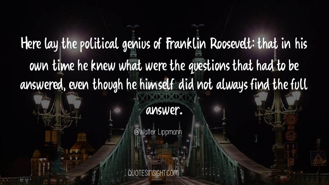 Franklin Roosevelt quotes by Walter Lippmann