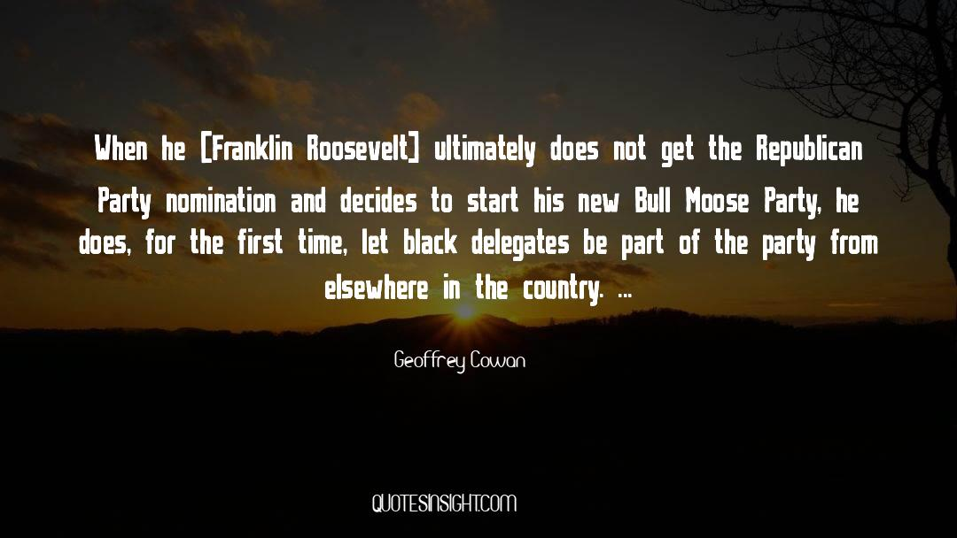 Franklin Roosevelt quotes by Geoffrey Cowan