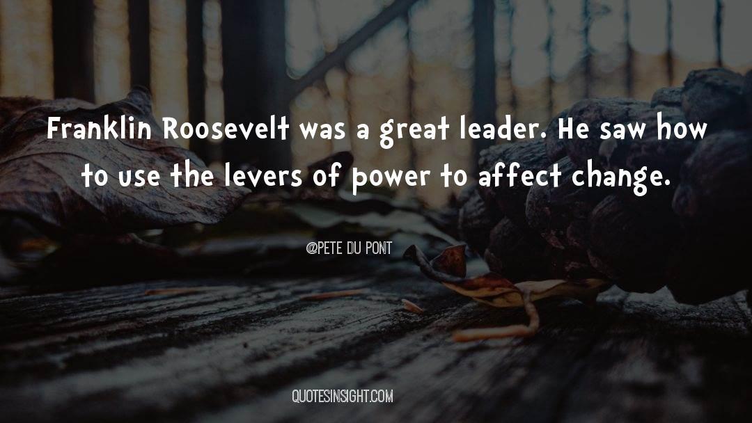 Franklin Roosevelt quotes by Pete Du Pont
