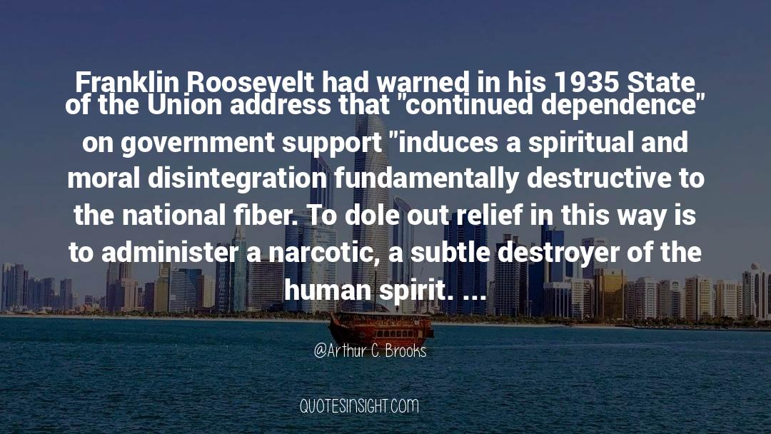 Franklin Roosevelt quotes by Arthur C. Brooks