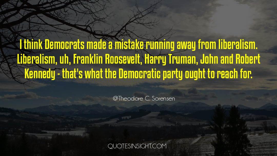 Franklin Roosevelt quotes by Theodore C. Sorensen